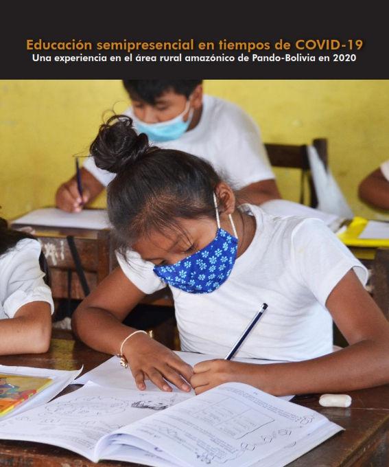 Educación semipresencial en tiempos de COVID-19: Una experiencia en el área rural amazónico de Pando-Bolivia en 2020